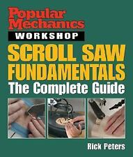 Popular Mechanics Workshop: Scroll Saw Fundamentals: The Complete Guid-ExLibrary