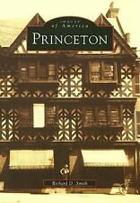 Images of America Ser.: Princeton by Richard D. Smith (1997, Paperback)