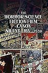 The Horror/Science Fiction Film Canon : Silent Era - 1939 by Don G. Smith...