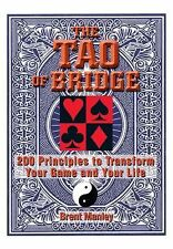 The Tao of Bridge : 200 Principles to Transform Your Game and Your Life by...