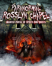 Paranormal Rosslyn Chapel: Haunted Portal of Spirits and Ghosts DVD!!!