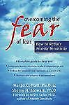 Overcoming the Fear of Fear: How to Reduce Anxiety Sensitivity, Margo Watt, Sher