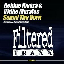 Rivera,Robbie & Willie Morales - Sound The Horn  CD-R (2013, CD NEUF)