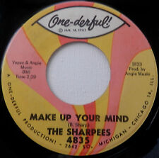 SHARPEES ... Make Up your Mind/ Do The 45 ... on One-derful 4835 ... EX