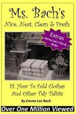 Ms. Bach's Nice, Neat, Clean and Fresh: III. How to Fold Clothes and Other...