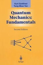 Quantum Mechanics : Fundamentals by Kurt Gottfried and Tung-Mow Yan (2004,...