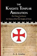 The Knights Templar Absolution: the Chinon Parchment and the History of the...