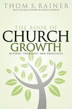 Book of Church Growth: History, Theology, & Principles