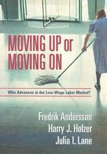 Moving Up or Moving On: Who Advances in the Low-Wage Labor Market-ExLibrary