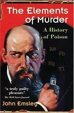 The Elements of Murder: A History of Poison by Emsley, John