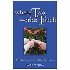 Very Good, Where Two Worlds Touch: A Spiritual Journey Through Alzheimer's Disea