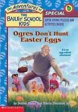 Ogres Don't Hunt Easter Eggs (The Adventures of the Bailey School Kids-ExLibrary