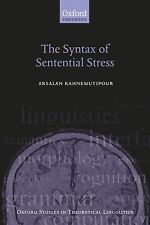 The Syntax of Sentential Stress by Arsalan Kahnemuyipour (2009, Paperback)