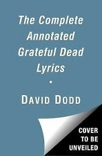 COMPLETE ANNOTATED GRATEFUL DEAD LYRICS (9781501123 - ALAN TRIST (HARDCOVER) NEW