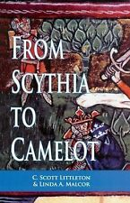 Arthurian Characters and Themes Ser.: From Scythia to Camelot : A Radical...