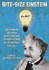 Bite-Size Einstein: Quotations on Just About Everything from the Greatest Mind