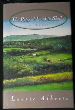 The Price of Land in Shelby:A Novel Laurie Alberts HB/DJ 1st ed SIGNED FINE