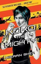 Koko the Mighty by Kieran Shea (2016, Paperback)