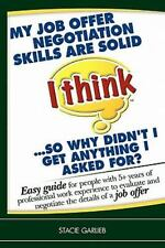'My job offer negotiation skills are solid (I think) ... so why didn't I get any