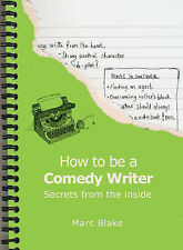 How to be a Comedy Writer: Secrets from the Inside