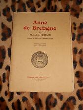ANNE DE BRETAGNE - Marie-Anne Pichard - Ed. du Liborion - 1934 - signé