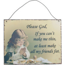 """PLEASE GOD, IF YOU CAN'T MAKE ME THIN, AT LEAST..."" Vintage 50s Blechschild Roc"