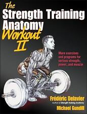 Strength Training Anatomy Workout II, The The Strength Training Anatomy Workout