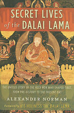 Secret Lives of the Dalai Lama: The Untold Story of the Holy Men Who Shaped Tibe