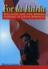 For la Patria: Politics and the Armed Forces in Latin America