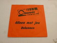"CLOUSEAU - Alleen Met Jou - 1988 Dutch 7"" Juke Box Vinyl Single"