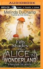 Fifty Shades of Alice in Wonderland 1 by Melinda DuChamp (2014, MP3 CD,...