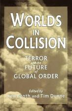 Worlds in Collision : Terror and the Future of Global Order by Ken Booth...