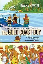 A Sea of Plight and Pure Joy of the GOLD COAST BOY : A Journey from Home to...