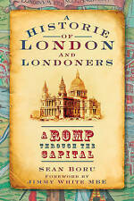 Historie of London and Londoners: A Romp Through the Capital: A History, Sean Bo
