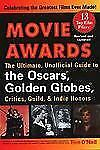 Movie Awards (Revised Edition): The Ultimate Unofficial GT Oscars gldn Globes Cr