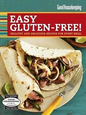 Good Housekeeping Easy Gluten-Free!: Healthy and Delicious Recipes for Every Mea