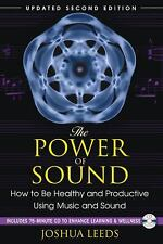 Excellent, The Power of Sound: How to Be Healthy and Productive Using Music and