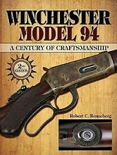 Winchester Model 94 : A Century of Craftmanship by Renneberg / 2nd edition