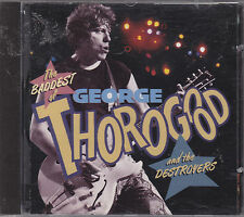 GEORGE THOROGOOD and the DESTROYERS - the baddest of CD