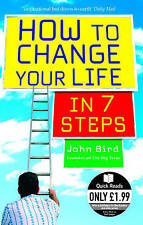 How to Change Your Life in 7 Steps (Quick Read), John Bird | Paperback Book | A