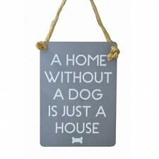A HOME WITHOUT A DOG IS JUST A HOUSE Pet Lover Sign Hanging MINI Metal Plaque