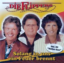 DIE FLIPPERS : SOLANG IN UNS EIN FEUER BRENNT / CD - NEU