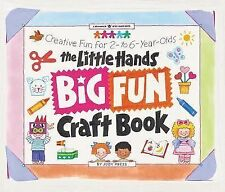 The Little Hands Big Fun Craft Book: Creative Fun for 2- To 6-Year-Olds (Willia