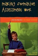 Making Formative Assessment Work: Effective Practice in the Primary Classroom...