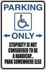 Funny Parking Only Stupidity Handicap 12X18 Aluminum Metal Sign