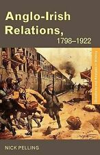 Anglo-Irish Relations: 1798-1922 (Questions and Analysis in History), Pelling, N