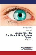 Nanoparticles for Ophthalmic Drug Delivery System by Pujara Naisarg, Devdiya...