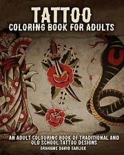 Tattoo Coloring Bks.: Tattoo Coloring Book for Adults : An Adult Colouring...
