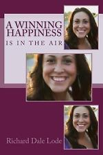 a WINNING HAPPINESS: is in the Air, Lode, Richard Dale, Good Book