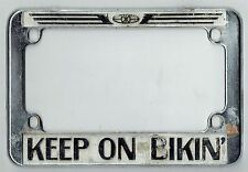 Keep On Bikin Harley Davidson Vintage California Motorcycle License Plate Frame